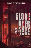 Blood Over Badge by Wayne Farquhar